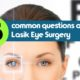 15-common-questions-about-Lasik-Eye-Surgery